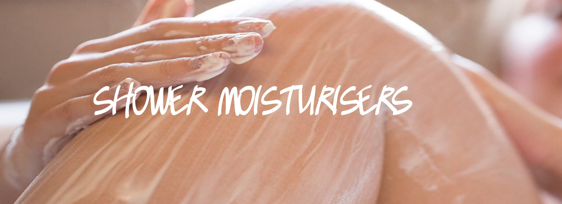 Shower Oils and Moisturisers