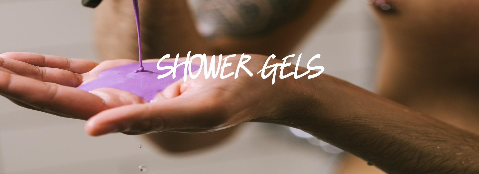 Shower Gels and Shower Jellies