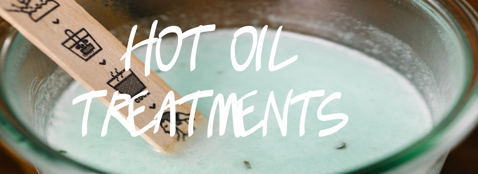 Hot Oil Treatments